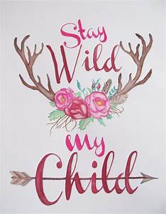 Stay Wild My Ch... Daughter Flower Quotes