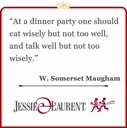 Quotes Dinner Party Quote Maugham Somerset Dessert