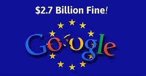 Google Gets Record-Breaking $2.7 Billion Fine for ...