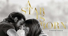 'A Star Is Born' Soundtrack Stream & Download – Listen to ...