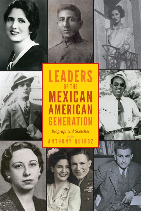 leaders   mexican american generation biographical