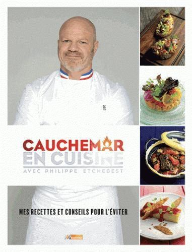 emission cauchemar en cuisine philippe etchebest cauchemar en cuisine philippe etchebest belgique loisirs