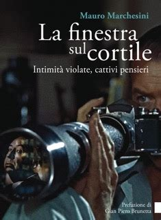 La Finestra Sul Cortile Recensione by Mauro Marchesini La Finestra Sul Cortile Recensione