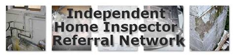 home inspection independent home inspection referral network Independent