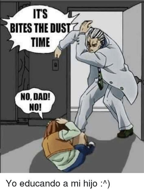 No Dad No Meme - its bites the dus time no dad no yo educando a mi hijo meme on sizzle