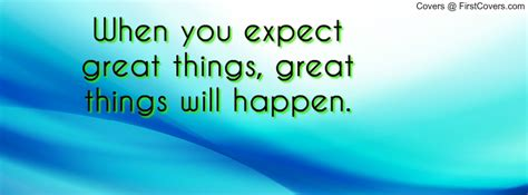 expect great  quotes quotesgram