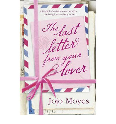 the last letter from your lover the last letter from your lover jojo moyes 9780340961636 53939