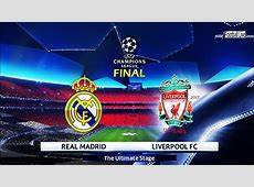 UEFA Champions League~Real Madrid vs Liverpool Final 2018