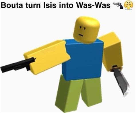 Roblox Memes Was Was Roblox Your Meme