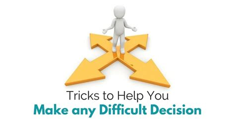 Difficult Decision To Make by 23 Simple Tricks To Help You Make Any Difficult Decision
