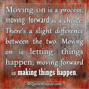Moving on and Moving forward - Quotes Empire