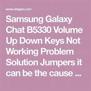 Samsung Galaxy Chat B5330 Volume Up Down Keys Not Working