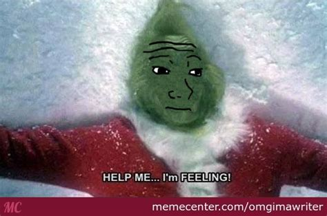 feel free to use the grinch feeling by omgimawriter meme center