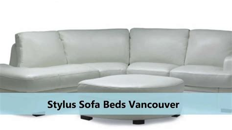 Stylus Sofas Vancouver by Stylus Sofa Beds Vancouver Stylus Furniture 604 254