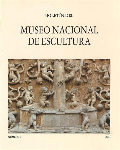 Calaméo Boletin del Museo Nacional de Escultura 08 2004