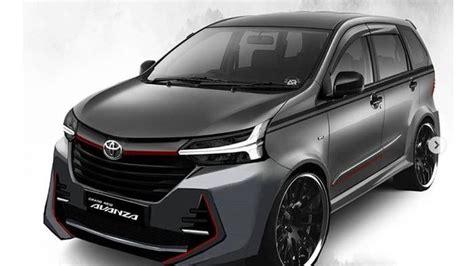 Modifikasi Toyota Avanza Veloz 2019 by Estimasi Harga Termurah Toyota Avanza Baru Rp 200 Juta