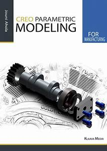 Creo Parametric Modeling For Manufacturing