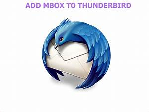 Step By Step Manual Guide To Add Mbox To Thunderbird