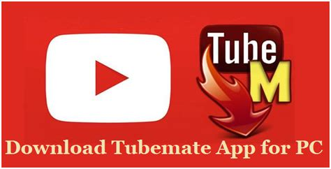 Download Tubemate For Windows 7/8/8.1/10 Pc And Laptop