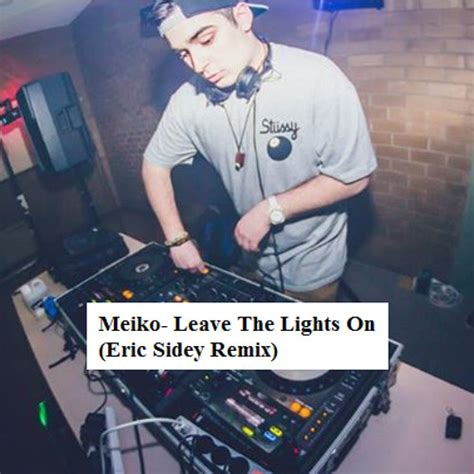 Meiko Leave The Lights On by Meiko Leave The Lights On Eric Sidey Remix Click On