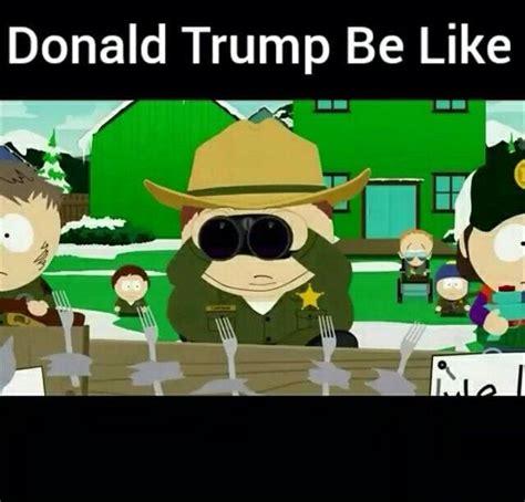 South Park Memes - south park did it first donald trump know your meme