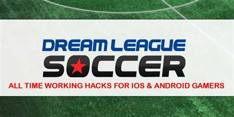 Hack Dream League Soccer Dream League Soccer Hacks Cheats 100 Working 2018 Edition