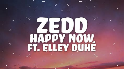Happy Now (lyrics) W/ Elley Duhé