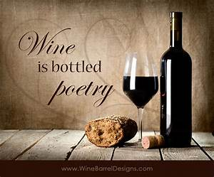 Wine is Poetry Quote - Wine Barrel Furniture