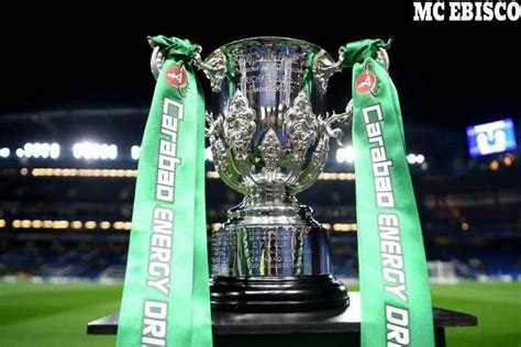 Carabao Cup Fourth Round Draw In Full - Mc Ebisco