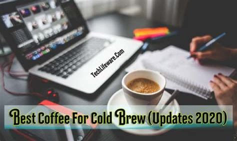 If you love dark roasts for their flavor, parthasarathy says you're still likely getting some of the benefits. The 8 Best Coffees For Cold Brew (Updates 2020)