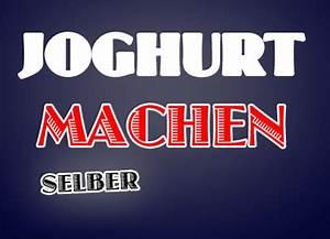 Joghurt Selber Machen Stichfest : joghurt selber machen rezepte info ch ~ Eleganceandgraceweddings.com Haus und Dekorationen