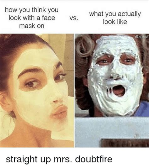 Meme Mask - how you think you look with a face mask on what you actually look like vs straight up mrs