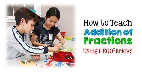 Corkboard Connections How To Teach Addition Of Fractions Using Lego Bricks