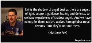Evil is the sha... Angel And Evil Quotes