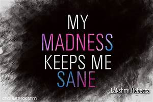 Quotes About Sanity And Madness. QuotesGram