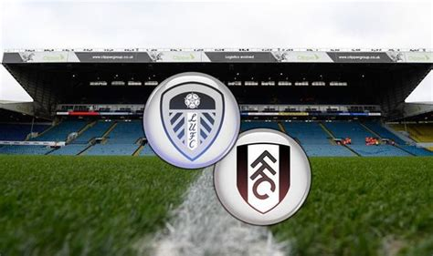 Leeds vs Fulham live stream, TV channel: How to watch ...