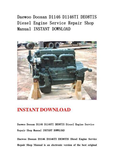 daewoo doosan d1146 d1146ti de08tis diesel engine shop service repair manual 65 99897 8056 pdf daewoo doosan d1146 d1146ti de08tis diesel engine service repair shop manual instant download by