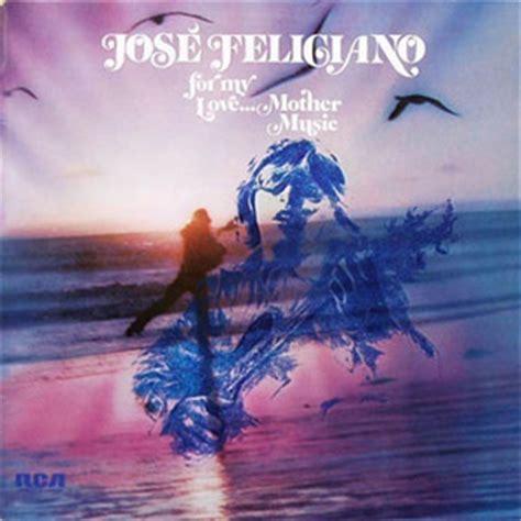 jose feliciano gypsy album jose feliciano for my love mother music 193 lbum