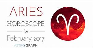 ASTROGRAPH - Aries Horoscope for February 2017