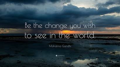 Change Gandhi Wish Quote Mahatma Quotes Quotefancy