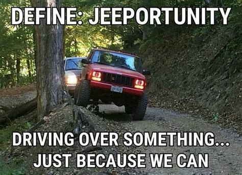 jeep life quotes hahaha done this many times so true its a jeep thing