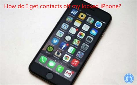 how do i get pictures my iphone how do i get contacts my locked iphone