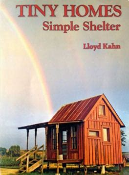 tiny homes simple shelter  lloyd kahn book review