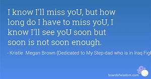 I know I'll miss yoU, but how long do I have to miss yoU ...