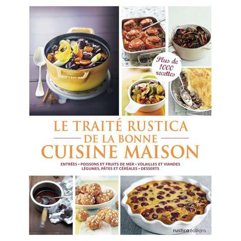 le bon cuisine ducatillon le traité rustica de la bonne cuisine maison
