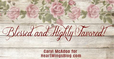 Blessed and Highly Favored - HeartWings Blog