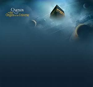 Science Islam - The Quran on the Origins of the Universe