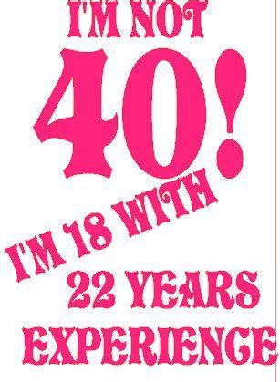 Happy 40th Birthday Sayings