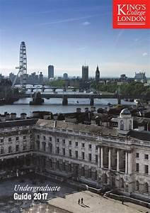 Undergraduate Guide 2017 By King U0026 39 S College London