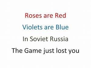Roses Are Red Violets Are Blue In Soviet Russia The Game